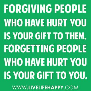 it only hurts you when you can't forgive.  I deserve better.  I need to forgive.