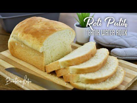 Roti Yang Lebih Lembut Dari Roti Gardenia Menggunakan Teknik Water Roux Tangzhong Yudane Youtube Resep Makanan Roti Hot Dog Rotis