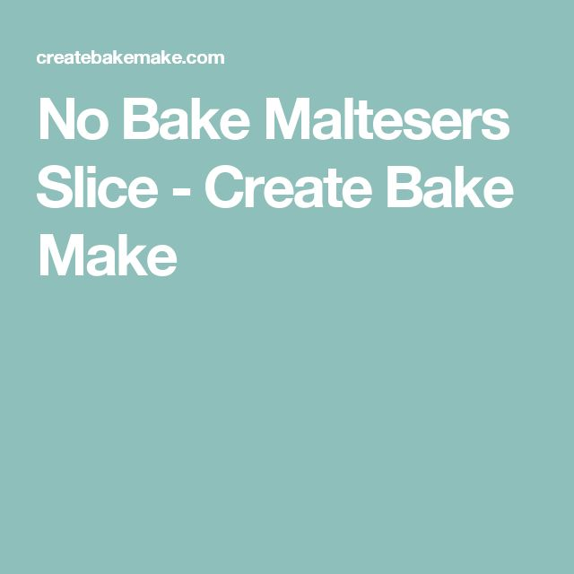 No Bake Maltesers Slice - Create Bake Make