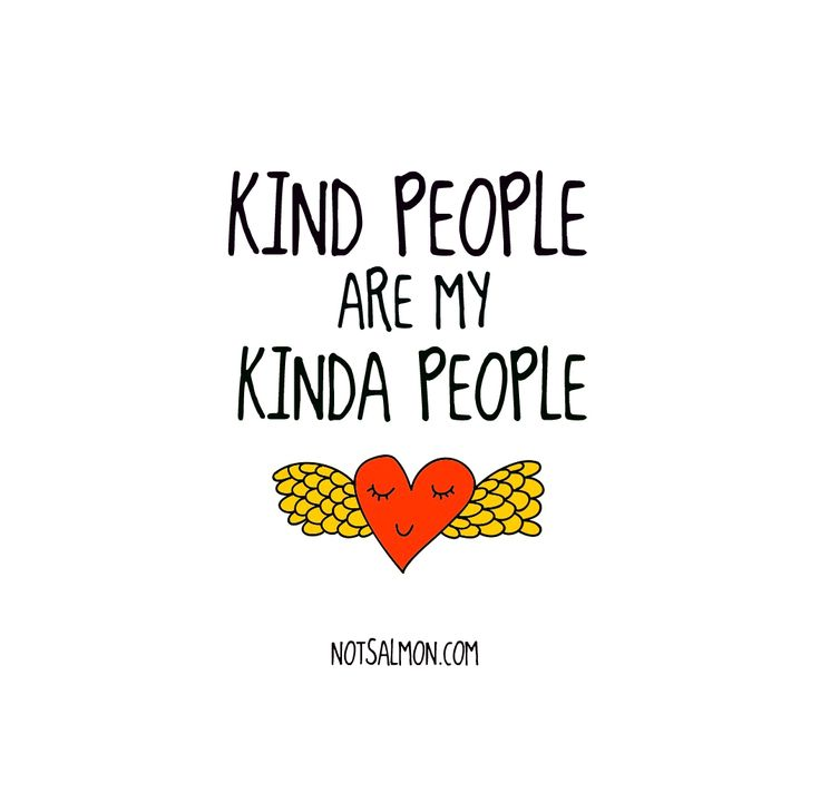Kind people are my kinda people. #notsalmon | Friendship ...
