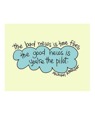 I need to remember this: Life Quotes, Doodles Art, Time Flying, Remember This, Inspiration, Pilots, Steering Wheels, Art Prints, Bad News