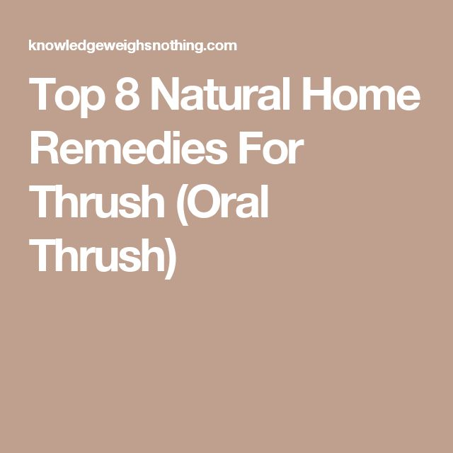Top 8 Natural Home Remedies For Thrush (Oral Thrush)