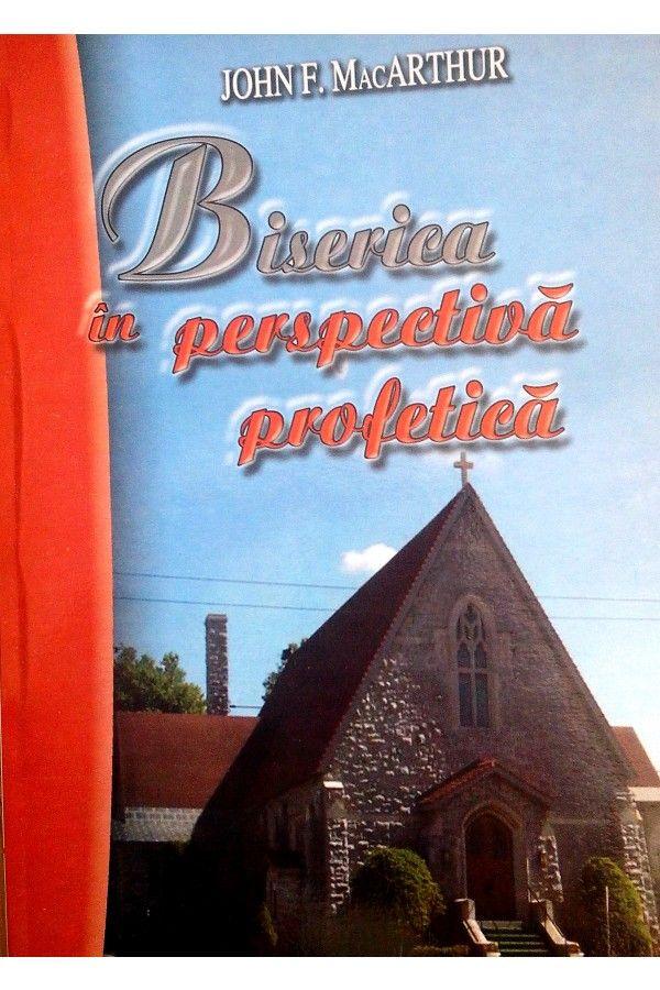 Biserica in perspectiva profetica - Comentariu Biblic din cartea Apocalipsa