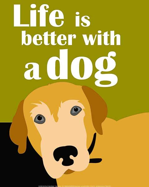 Life Is Better With A Dog Dog Food Online Dog Print Art Life Is Good