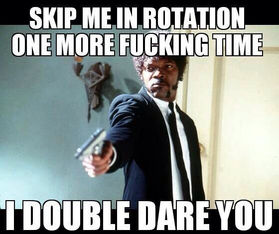 Server humor. I know it's sometimes because they requested a booth, and I don't have an open one.... But other times it's because some people do not know the meaning of ROTATION.