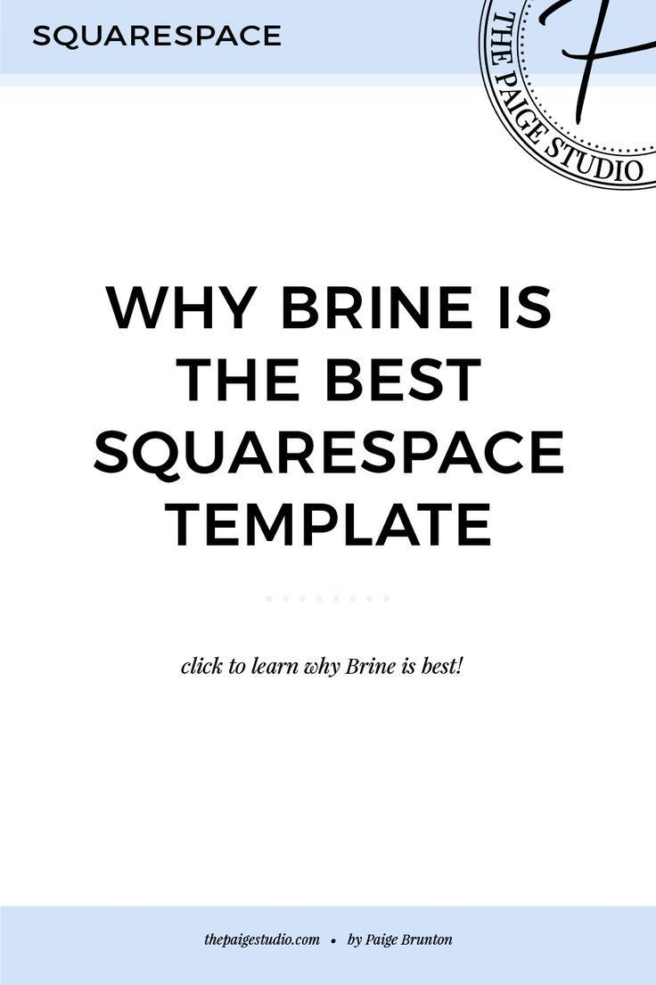 What Is The Best Squarespace Template Brine Here S Why Paige Brunton Squarespace Templates Squarespace Designer Courses Squarespace Templates Squarespace Squarespace Web Design