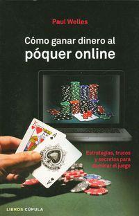 Para empezar a jugar al póquer online no necesitas mucho dinero; sólo una cantidad pequeña que no suponga un coste para tu día a día. Con este insignificante capital inicial se abrirá un nuevo campo de inversiones que en un futuro puede suponer desde un entretenimiento sin coste que te ayuda a distraerte de tu rutina hasta unos ingresos extra. http://www.imosver.com/es/libro/como-ganar-dinero-al-poquer-online_0010021061