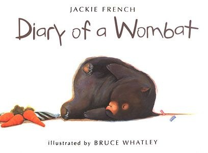 Diary of a Wombat, written by Jackie French and illustrated by Bruce Whatley