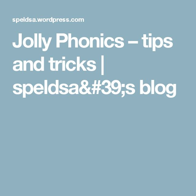 Jolly Phonics – tips and tricks | speldsa's blog