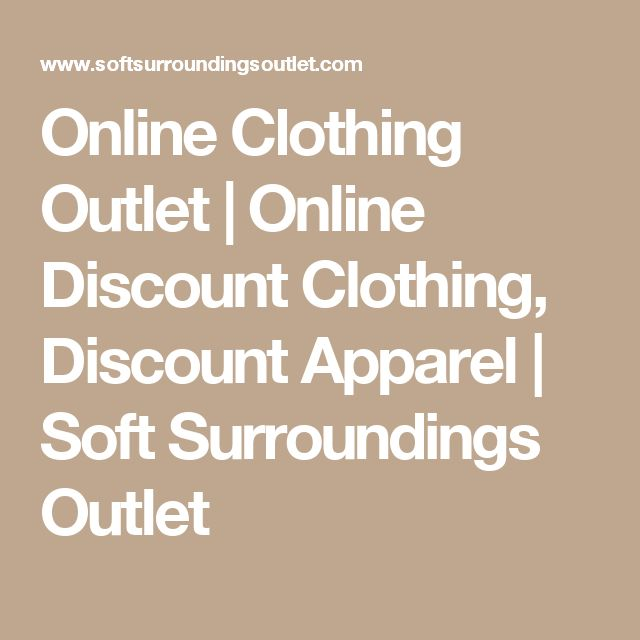 Online Clothing Outlet   Online Discount Clothing, Discount Apparel   Soft Surroundings Outlet