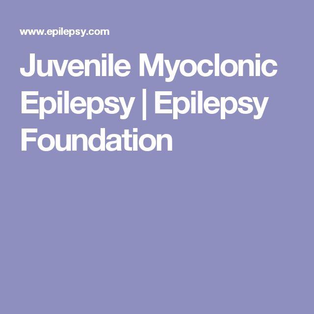 Juvenile Myoclonic Epilepsy | Epilepsy Foundation