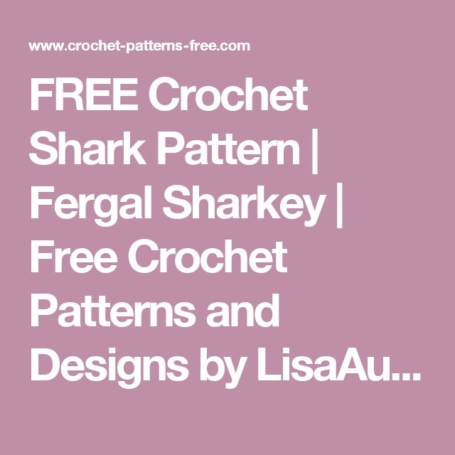 Free Crochet Patterns And Designs By Lisaauch : 17 Best ideas about Crochet Shark on Pinterest Shark ...