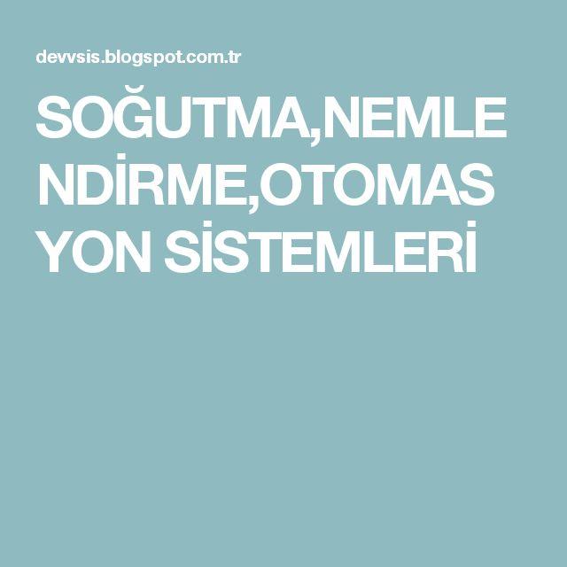 SOĞUTMA,NEMLENDİRME,OTOMASYON SİSTEMLERİ