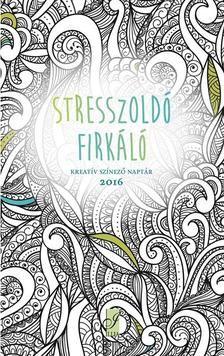 Illia & Co Könyvkiadó és Szolgáltató Kft. - Stresszoldó firkáló - Kreatív színező naptár 2016