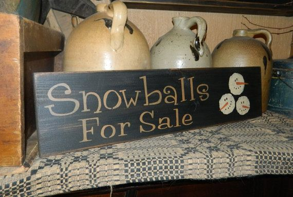 Snowballs for sale Primitive Winter Sign