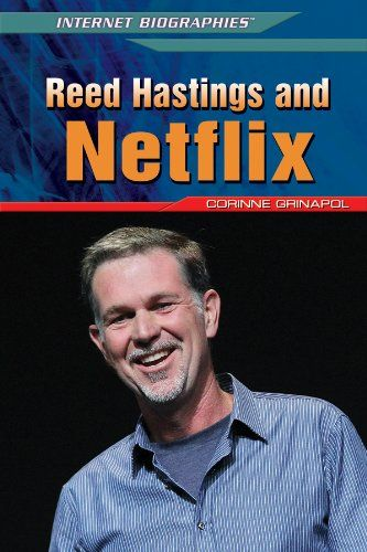 Reed Hastings and Netflix (Internet Biographies (Rosen)) Price:$35.6