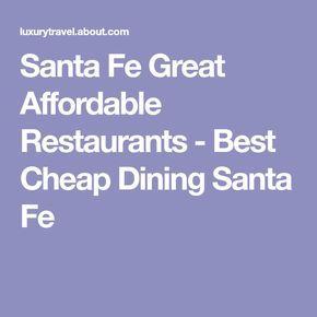Santa Fe Great Affordable Restaurants - Best Cheap Dining Santa Fe