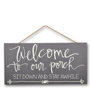 Look what I found on #zulily! 'Welcome to Our Porch' Wood Wall Sign #zulilyfinds