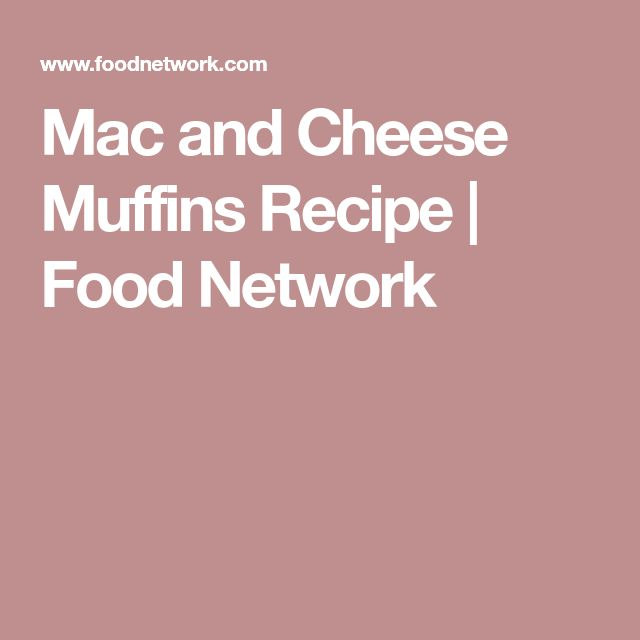Mac and Cheese Muffins Recipe | Food Network
