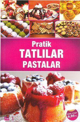 pratik tatlilar pastalar - kolektif - tutku yayinevi  http://www.idefix.com/kitap/pratik-tatlilar-pastalar-kolektif/tanim.asp