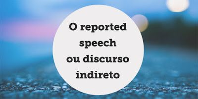 Your Ticket to English: Reported Speech