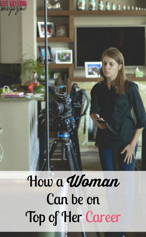 How a Woman Can be on Top of Her Career  via @missmillmag