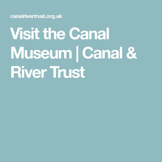 Visit the Canal Museum | Canal & River Trust