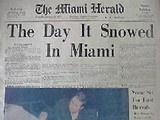 Jan. 19, 1977 – Snow falls in Miami, Florida. This is the only time in the history of the city that snow has fallen. It also fell in the Bahamas.