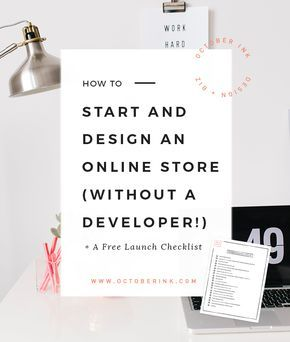 How to start and design an online store ( without a developer! ) + a free launch checklist   Shopify   Squarespace   Etsy   Ecommerce www.octoberink.com/blog