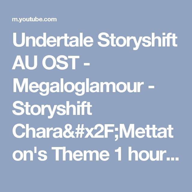 Undertale Storyshift AU OST - Megaloglamour - Storyshift Chara/Mettaton's Theme 1 hour - YouTube