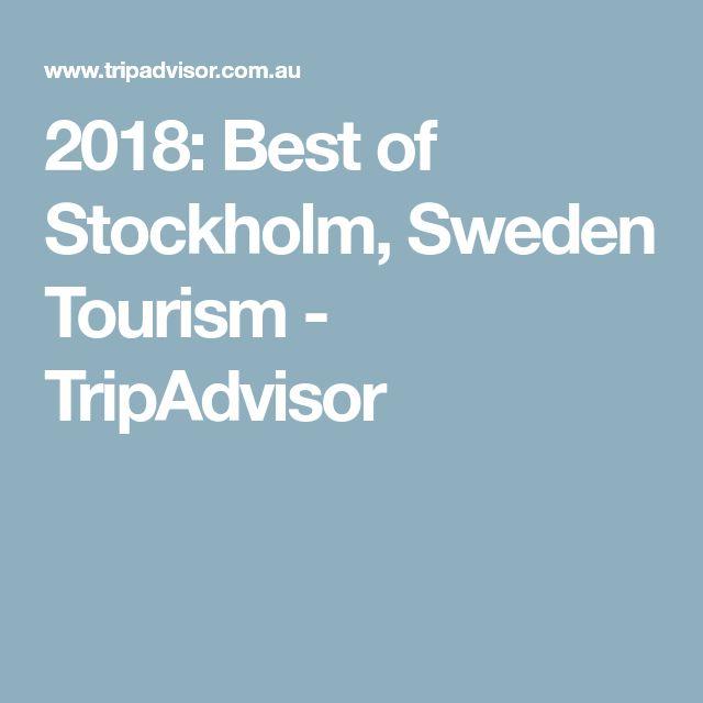 2018: Best of Stockholm, Sweden Tourism - TripAdvisor