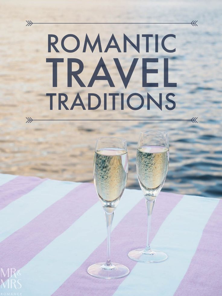 17 romantic travel traditions to start right now