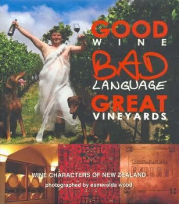 See Good wine, bad language, great vineyards : wine characters of New Zealand in the library catalogue.