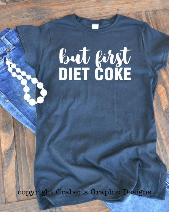 But first Diet Coke graphic t-shirt   woman's by GrabersGraphics