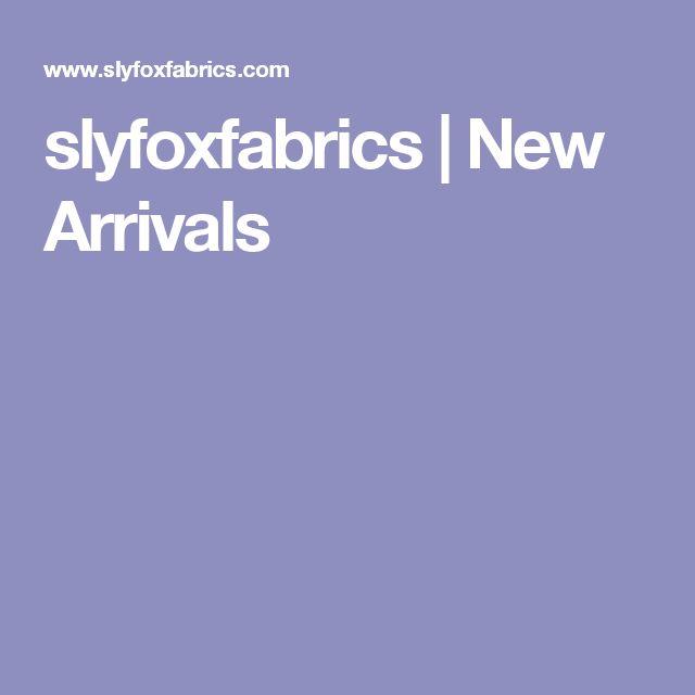 slyfoxfabrics | New Arrivals