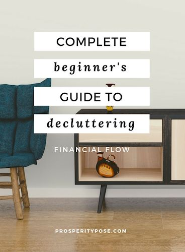 A complete beginner's guide to decluttering to improve prosperity and financial flow