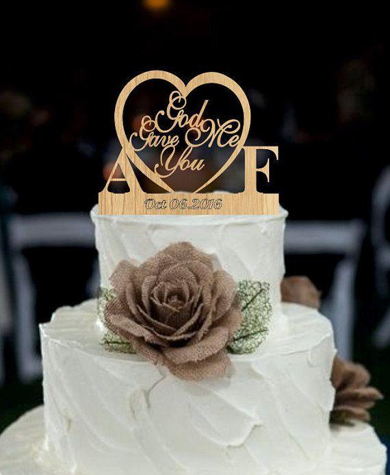 Rustic Wedding Cake Topper God Gave Me You By Customorderhouse