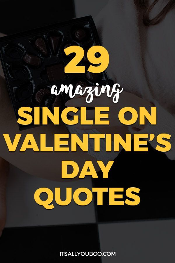 29 Amazing Single On Valentine S Day Quotes In 2020 Valentine S Day Quotes Quote Of The Day Self Love Quotes