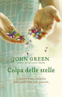 """Leggere Romanticamente e Fantasy: Recensione """"Colpa delle stelle"""" di John Green"""