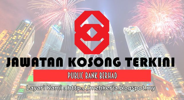 Jawatan Kosong di Public Bank Berhad - 15 Aug 2016   Conceptualized as a bank for the public Public Bank began its journey in 1966 and has since then grown into a premier banking group in Malaysia offering a comprehensive and competitive range of products and services; with overseas market presence in Cambodia Vietnam Laos Hong Kong China and Sri Lanka. The driving force for our continuous success is our team of employees who are committed and passionate about achieving greater heights with…