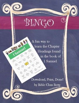 1 Samuel Bingo contains 30 randomized and uniquely themed Chapter Heading bingo calling cards. There are 24 Chapter Headings and 1 free space on each 1 Samuel bingo card. The cards are ready to be downloaded, print and play! Cards can be printed out and laminated.