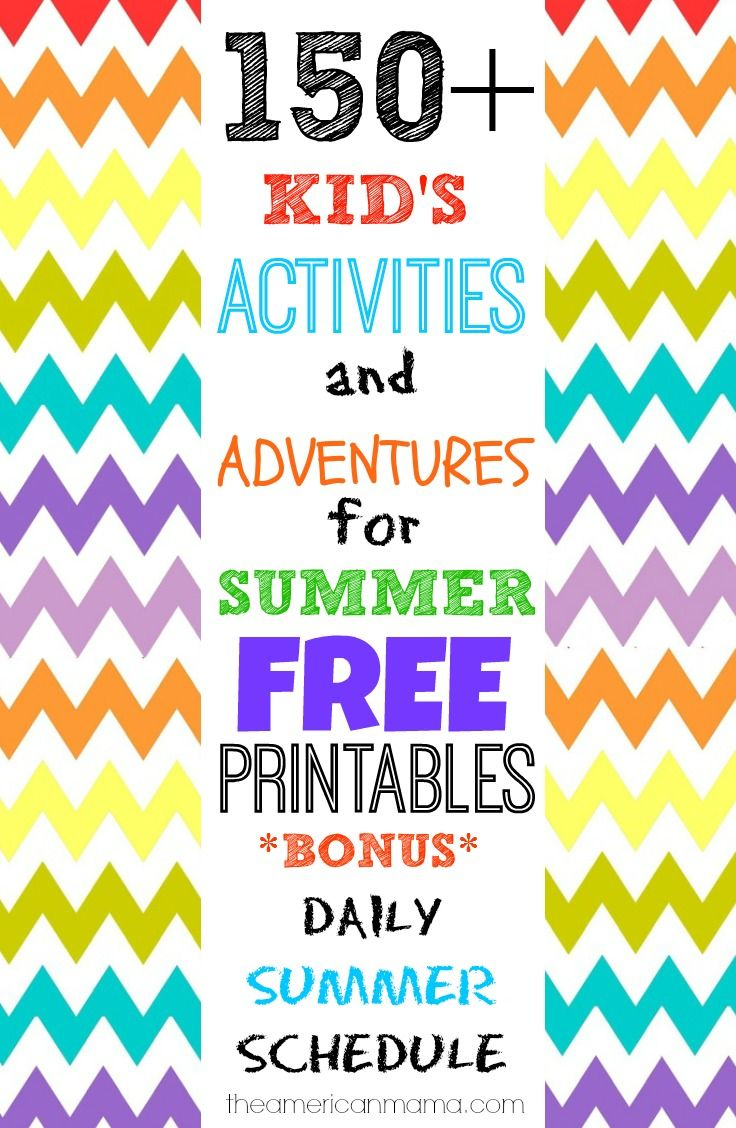 150+ #Activities for Kids on #Summer Break + Summer Schedule for Kids - FREE #Printables! - The American Mama