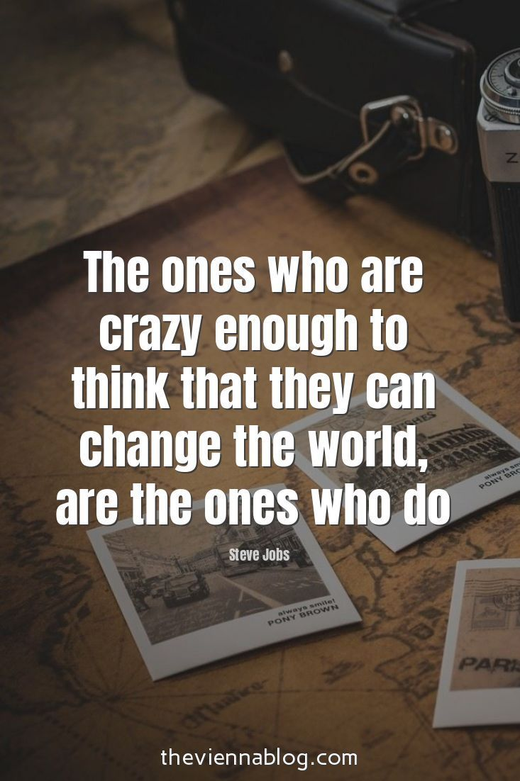 The ones who are crazy enough to think that they can change the world. Check out humblehunger.com #Motivation #Inspiration #Success #Quotes #selfimprovement