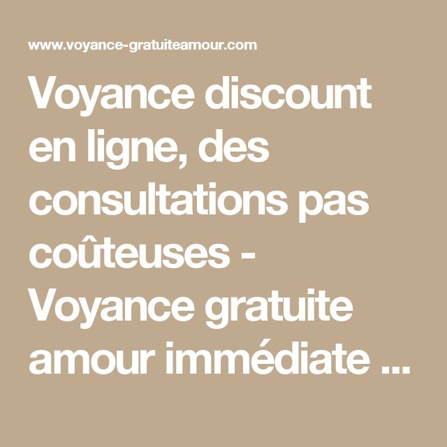 Voyance discount en ligne, des consultations pas coûteuses - Voyance gratuite amour immédiate en ligne