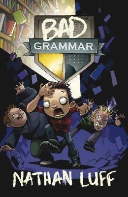 Bad Grammar by Luff, Nathan .  Walker, 2013