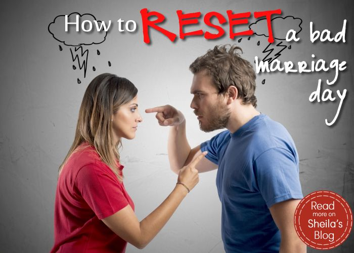 How do you hit RESET on a bad Marriage day?