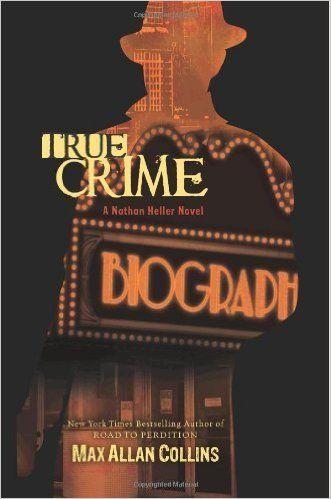 True Crime (Nathan Heller Novels), Max Allan Collins - Amazon.com