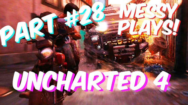 Lets Play - UNCHARTED 4 - Part #28 with Commentary - Messyplays
