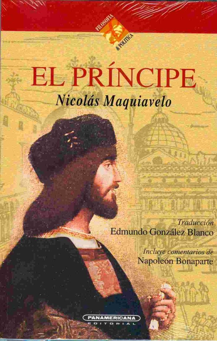 El príncipe por Nicolás Maquiavelo. Se aprende tanto de este libro del mundo actual , quizás más que de cualquier otro  libro contemporáneo.