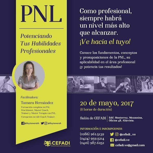 @cefadi_ve #PNL #Habilidades  TALLER POTENCIANDO TUS HABILIDADES PROFESIONALES Conoce los fundamentos, conceptos,  presuposiciones de la PNL. Su aplicabilidad en el area profesional. * 20 de mayo del 2017 * Edif. Monterrey, Mezzanina. Oficina 4b. Altavista. Pto Ordaz  CEFADI +58 (286) 9625139 +58 (424) 9595214 cefadi.ve@gmail.com http://www.fasescomunicaciones.com/  @cefadi_ve #PNL #Habilidades #Profesionales